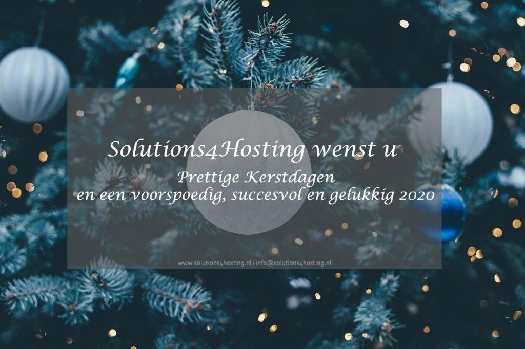 Solutions4Hosting wenst u Prettige Kerstdagen en een voorspoedig, succesvol en gelukkig 2020