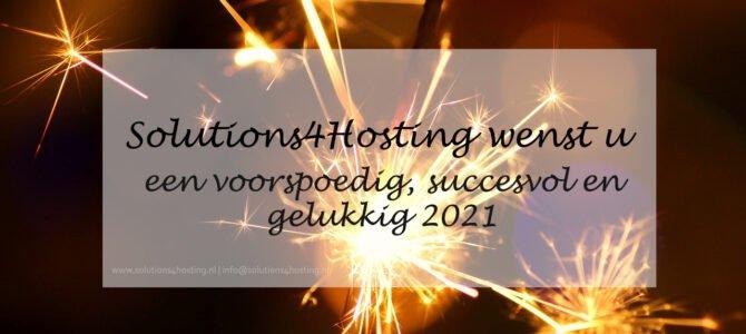 Solutions4Hosting wenst u voorspoedig, succesvol en gelukkig 2021