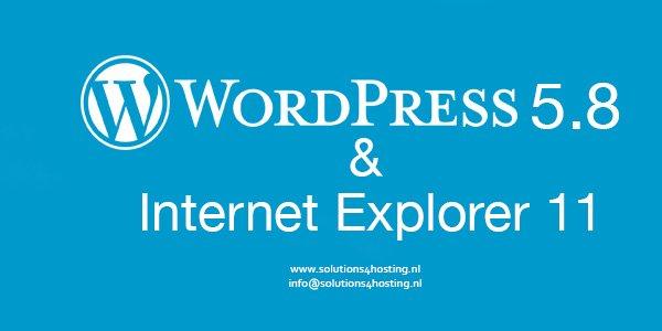 WordPress 5.8 stopt ondersteuning Internet Explorer 11